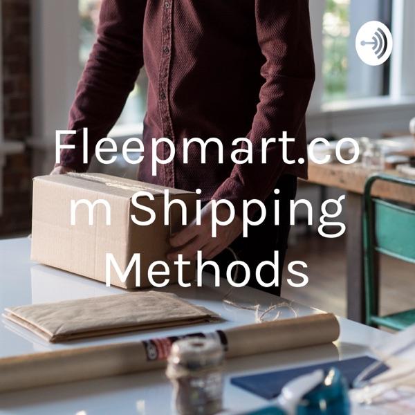 Fleepmart.com Shipping Methods