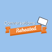Conversations Reheated podcast