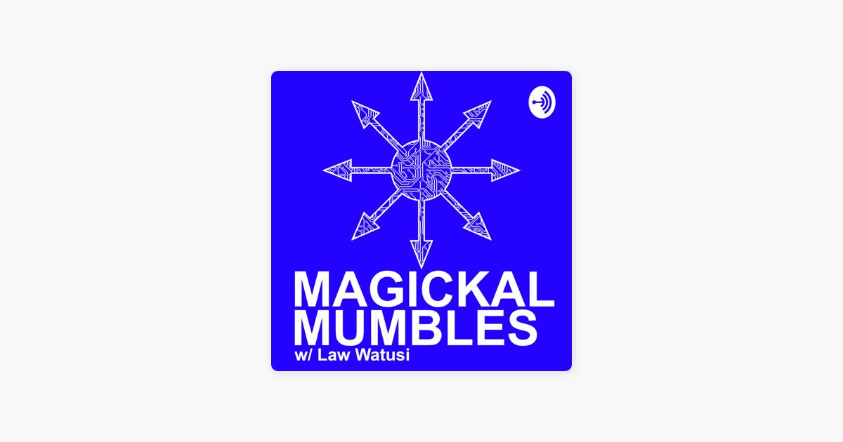 Magickal Mumbles with Law Watusi: #22 Random Thoughts, The