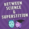 Between Science and Superstition - A Twilight Zone Podcast! artwork