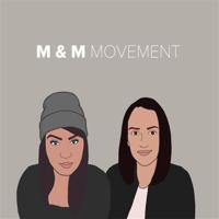 M & M Movement podcast