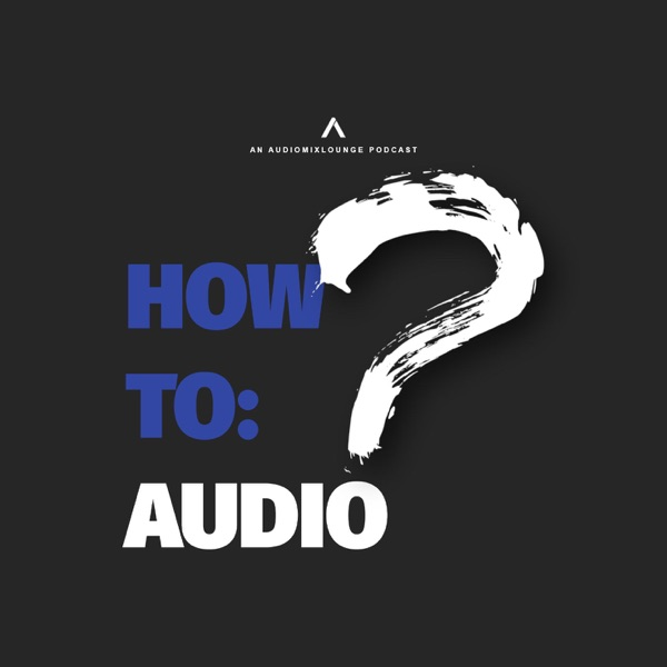 How To Audio Podcast