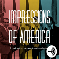 Impressions of America: History Podcast podcast