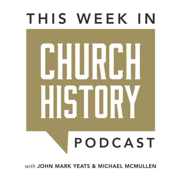 This Week in Church History