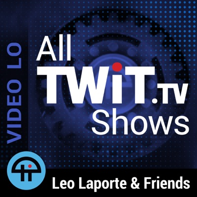 All TWiT tv Shows (Video LO) | Podbay