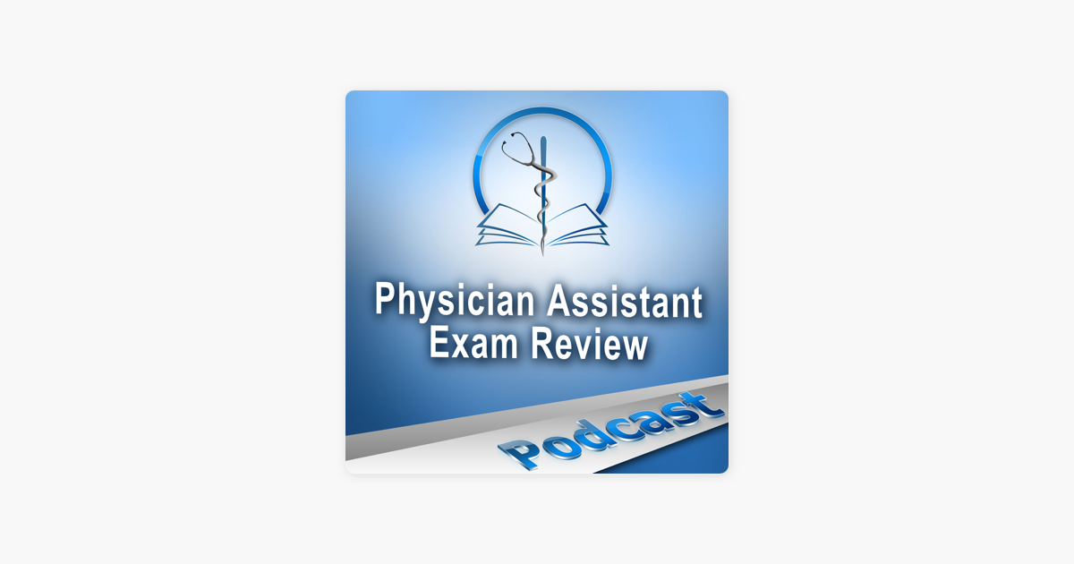 Physician Assistant Exam Review on Apple Podcasts