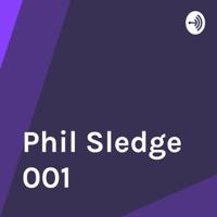Phil Sledge 001 podcast