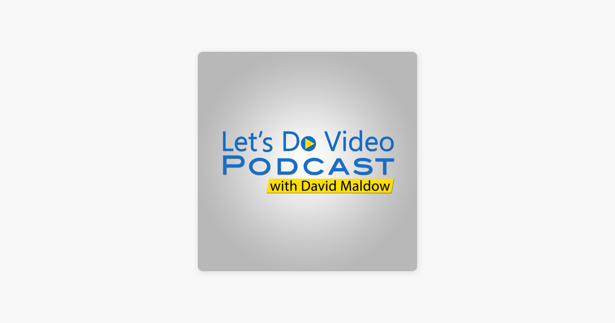 The Let's Do Video Podcast on Apple Podcasts