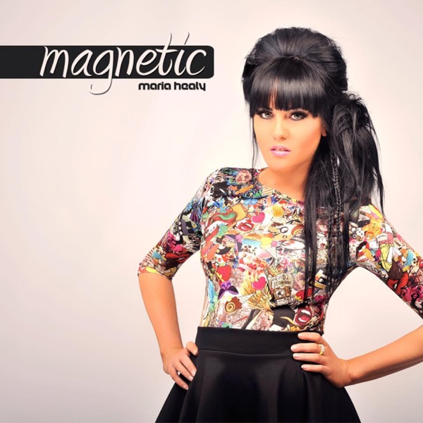Maria Healy presents Magnetic