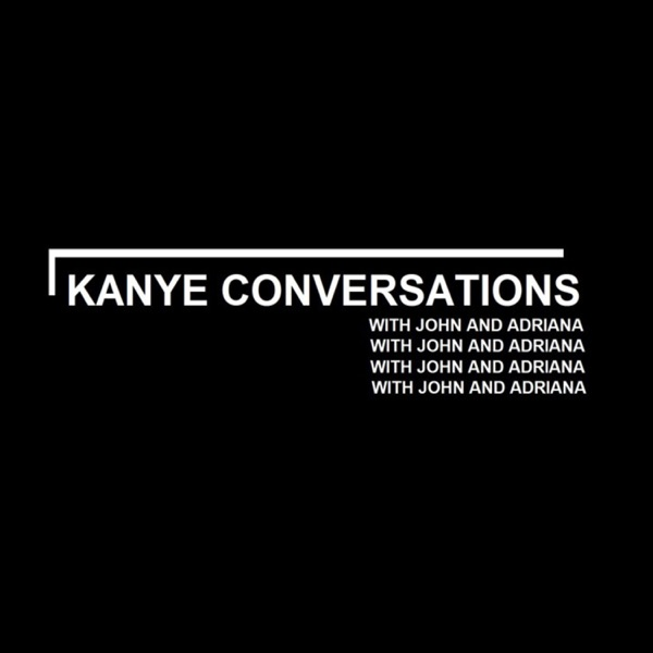 Kanye Conversations with John and Adriana