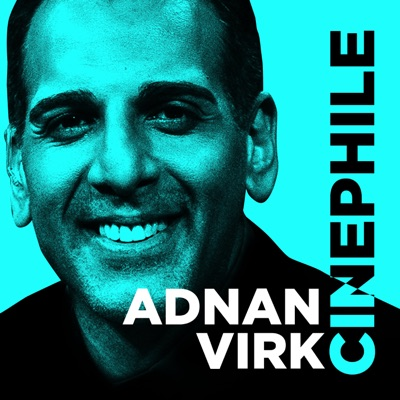 Cinephile with Adnan Virk