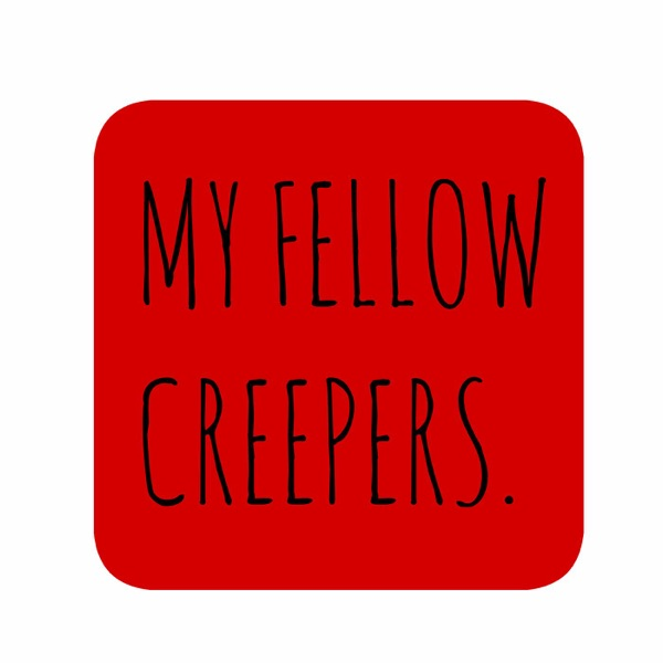 My Fellow Creepers