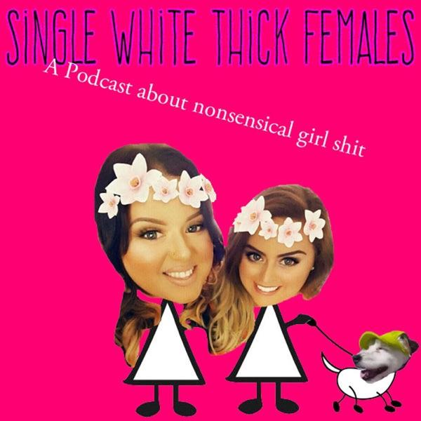 Single White Thick Females Podcast