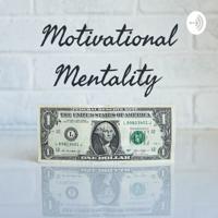Motivational Mentality podcast