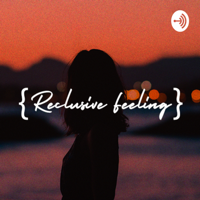 Reclusive Feeling podcast