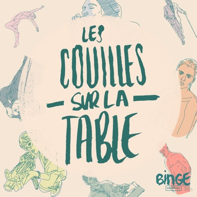 Les Couilles sur la table:Binge Audio