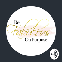Be Fabulous On Purpose podcast