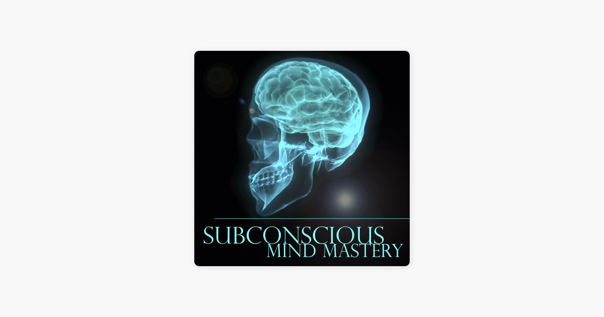 Subconscious Mind Mastery Podcast on Apple Podcasts