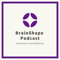 BrainShape Podcast podcast