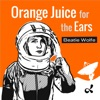 Orange Juice for the Ears with Beatie Wolfe artwork