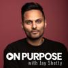 On Purpose with Jay Shetty - Jay Shetty