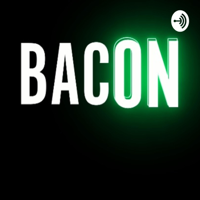 Bacon podcast