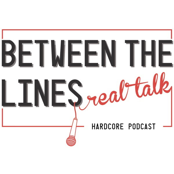 Between The Lines: Real Talk