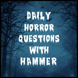 Daily Horror Questions with Hammer – Horror Audio Network