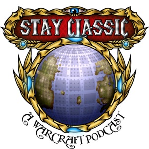 Stay Classic: A Warcraft Podcast