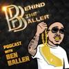 Behind The Baller Podcast with Ben Baller artwork