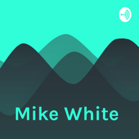 Mike White podcast