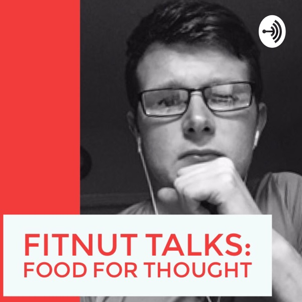 Fitnut: Food for thought podcast