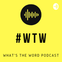 WHAT'S THE WORD? podcast