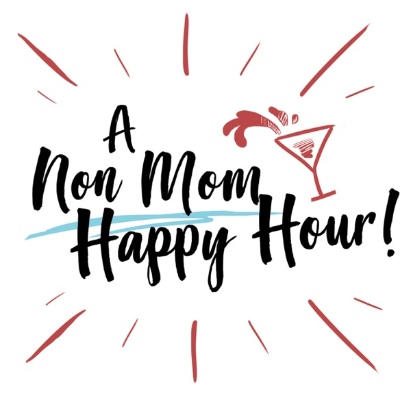 A Non Mom Happy Hour podcast show image