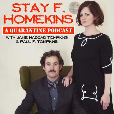 Stay F. Homekins: with Janie Haddad Tompkins & Paul F. Tompkins:Photo by Rebecca Sanabria