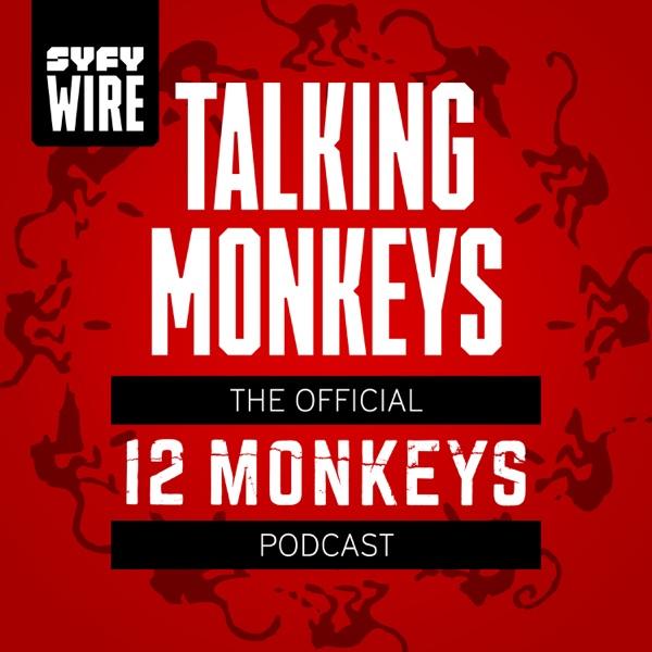 Talking Monkeys: The Official 12 Monkeys Podcast