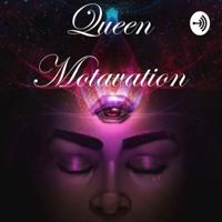 Queen Motivation podcast