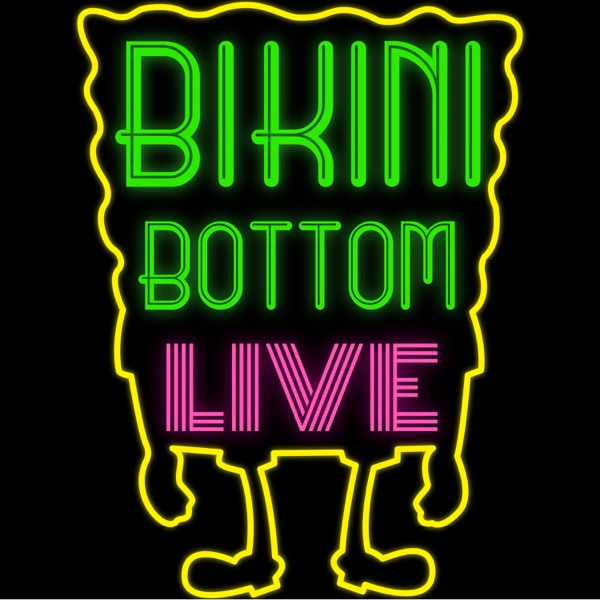 Bikini Bottom Live: A SpongeBob Fan Podcast