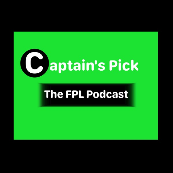 Captain's Pick: The FPL Podcast