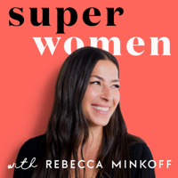 Podcast cover art for Superwomen with Rebecca Minkoff