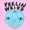 Feelin Weird artwork