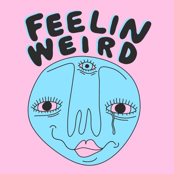 63  BPD – Feelin Weird – Podcast – Podtail