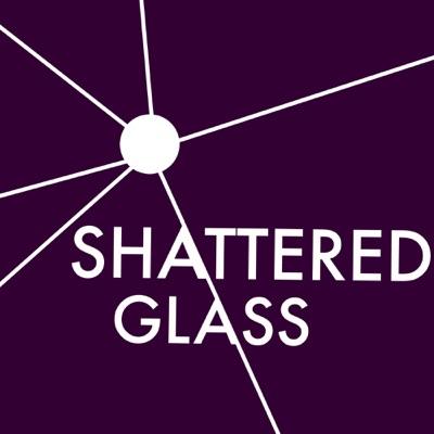 Shattered Glass:Shattered Glass