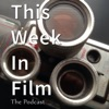 This Week In Film Podcast artwork