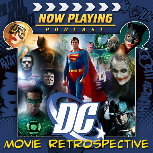 Now Playing: The DC Comics Movie Retrospective Series