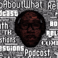 BobAboutWhat podcast