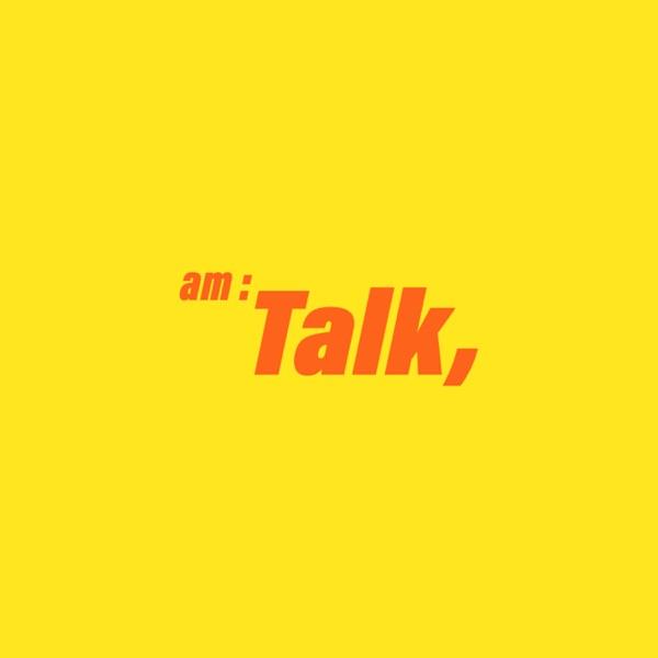 AM:TALK