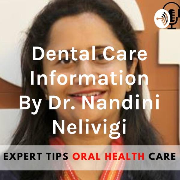 Dental Care Information By Dr. Nandini Nelivigi