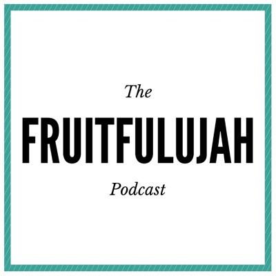 Fruitfulujah