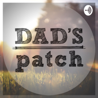 Dad's Patch podcast